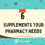 6 supplements your pharmacy needs